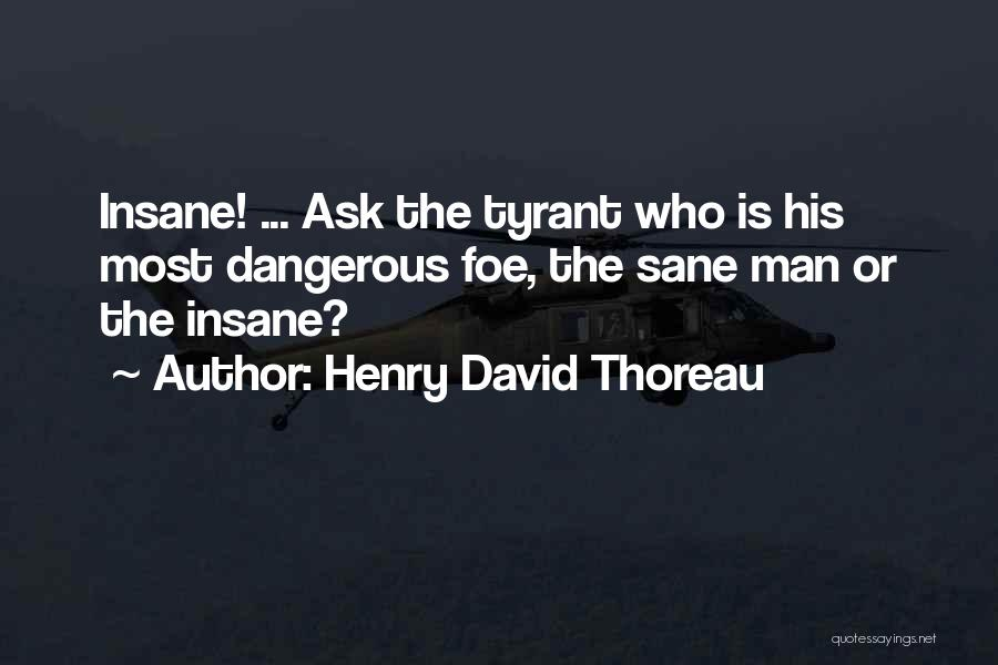 Insane Or Sane Quotes By Henry David Thoreau