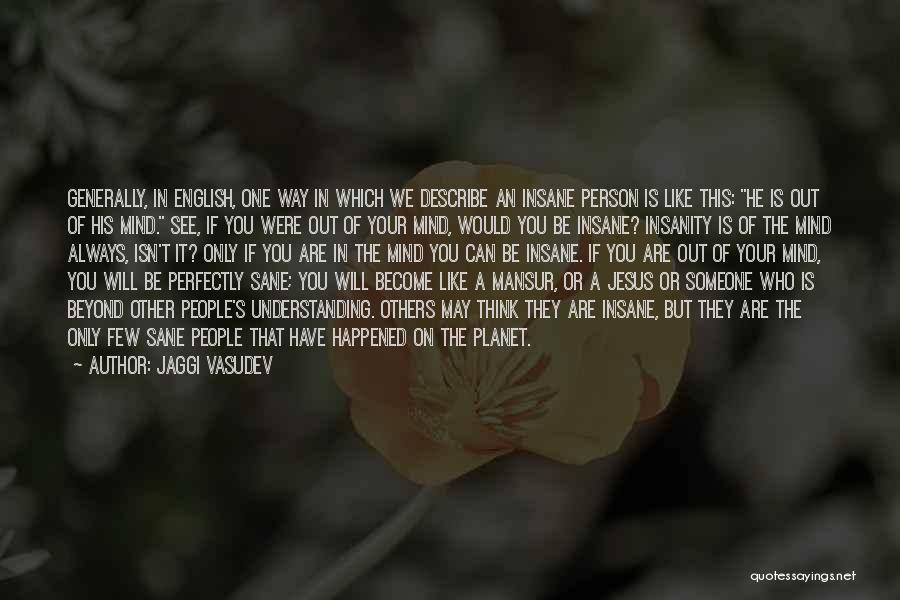Insane Or Sane Quotes By Jaggi Vasudev