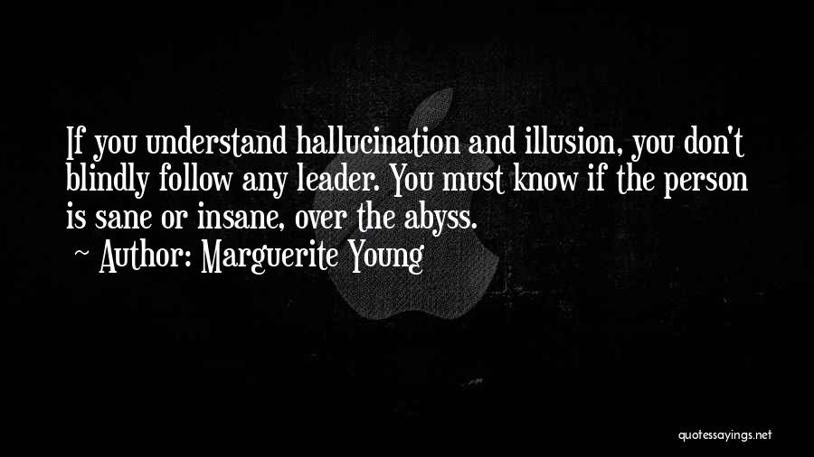 Insane Or Sane Quotes By Marguerite Young