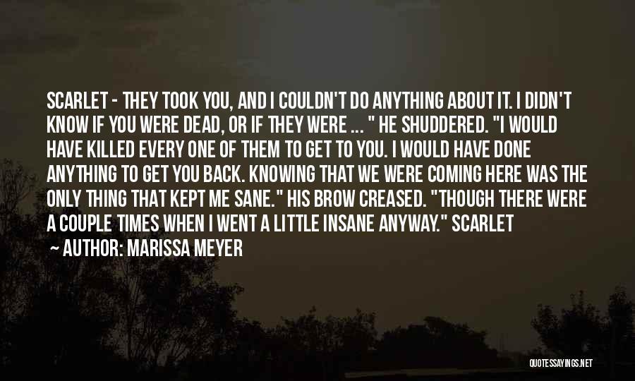 Insane Or Sane Quotes By Marissa Meyer
