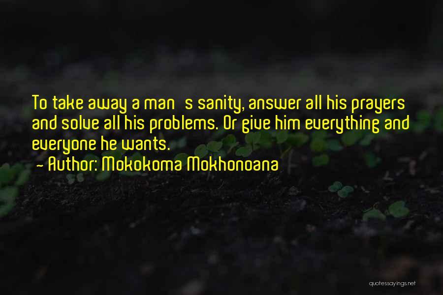 Insane Or Sane Quotes By Mokokoma Mokhonoana