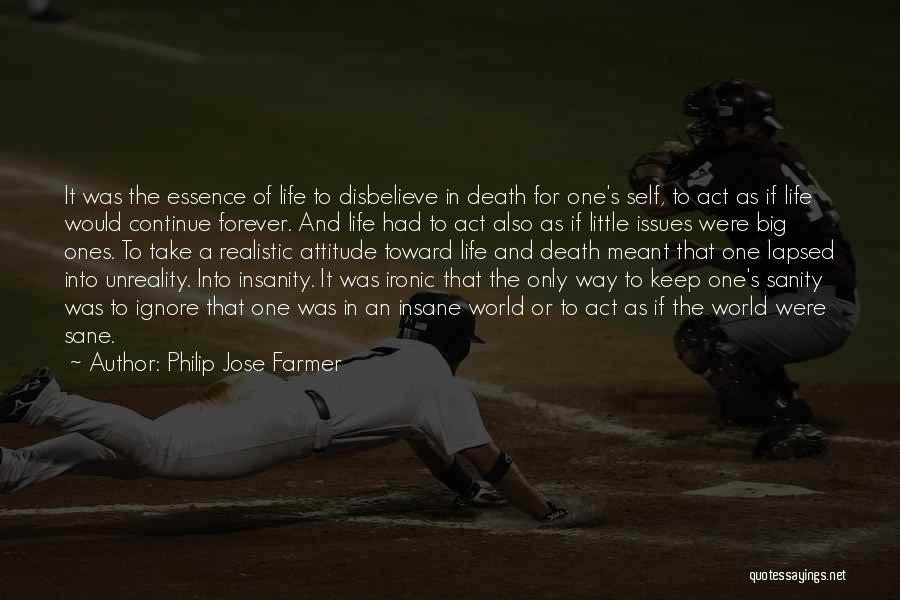 Insane Or Sane Quotes By Philip Jose Farmer