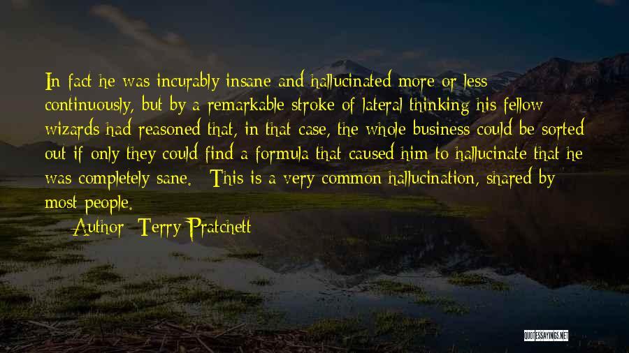 Insane Or Sane Quotes By Terry Pratchett