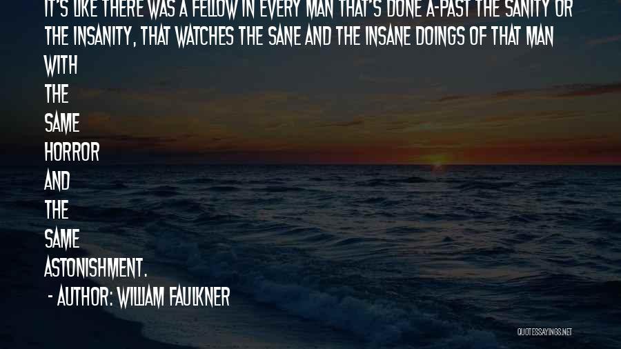 Insane Or Sane Quotes By William Faulkner