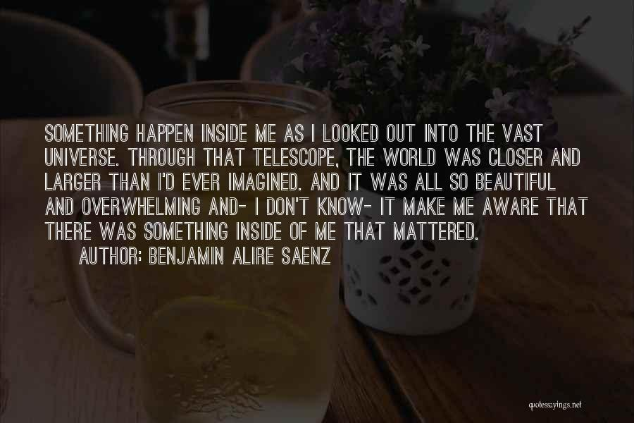 Inside And Out Quotes By Benjamin Alire Saenz