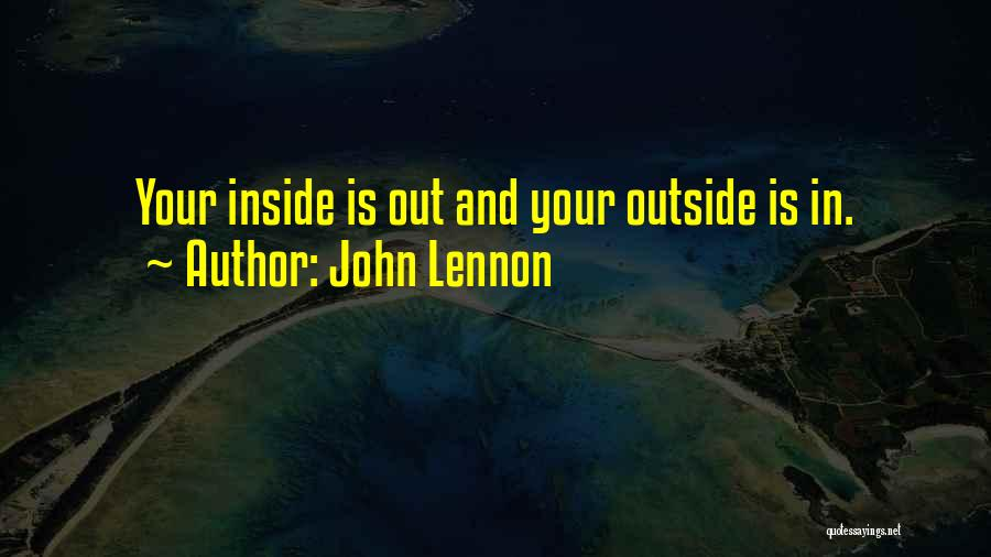 Inside And Out Quotes By John Lennon