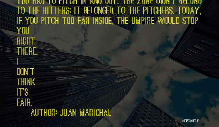 Inside And Out Quotes By Juan Marichal