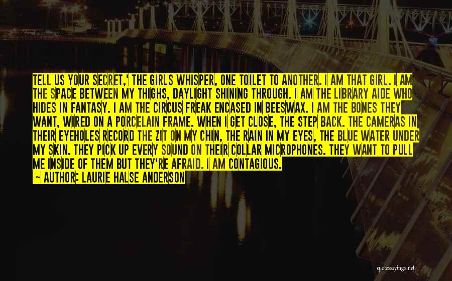 Inside Every Girl Quotes By Laurie Halse Anderson