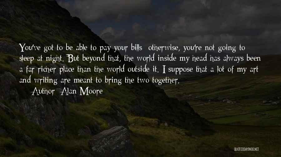 Inside Not Outside Quotes By Alan Moore