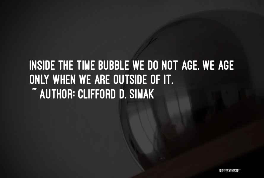 Inside Not Outside Quotes By Clifford D. Simak