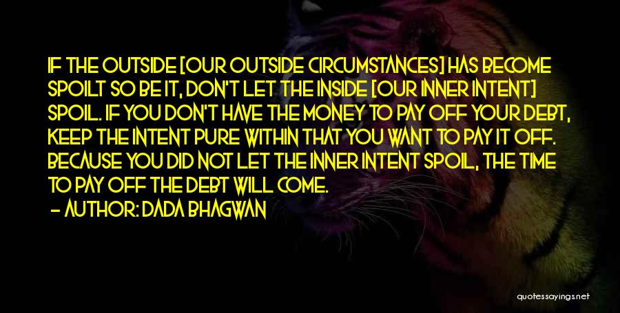 Inside Not Outside Quotes By Dada Bhagwan