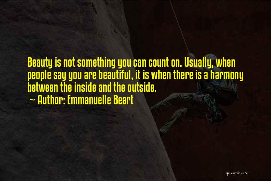 Inside Not Outside Quotes By Emmanuelle Beart