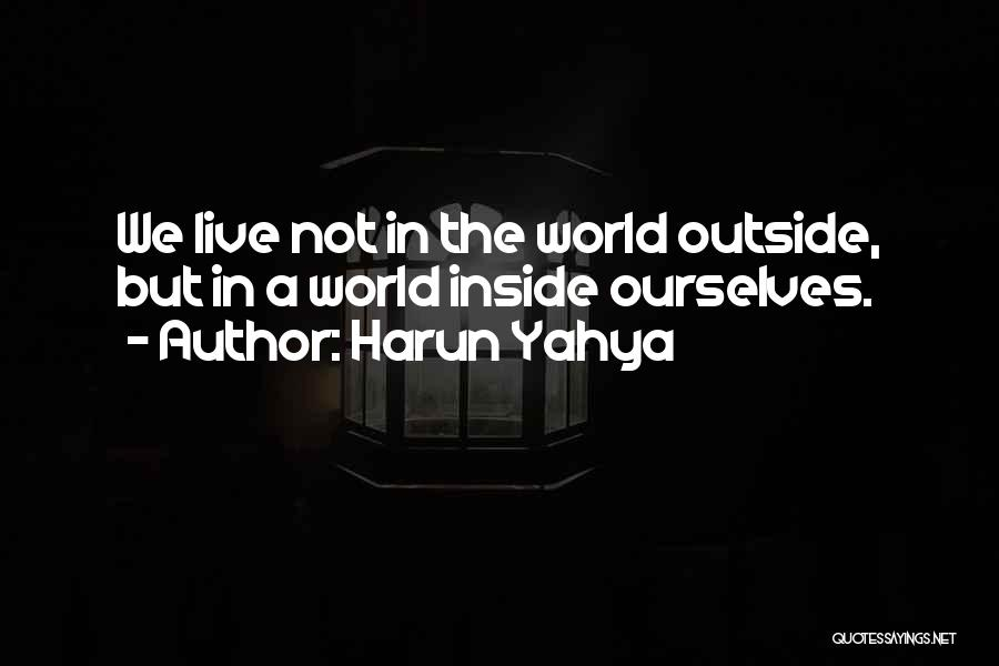 Inside Not Outside Quotes By Harun Yahya
