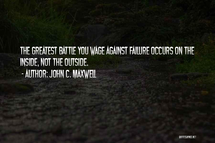 Inside Not Outside Quotes By John C. Maxwell