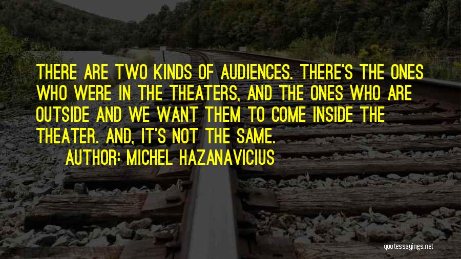 Inside Not Outside Quotes By Michel Hazanavicius