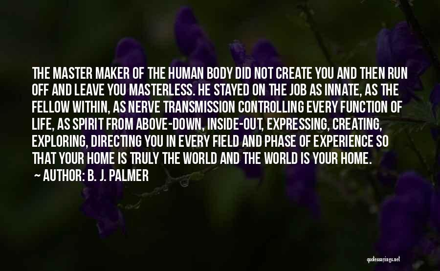 Inside The Human Body Quotes By B. J. Palmer