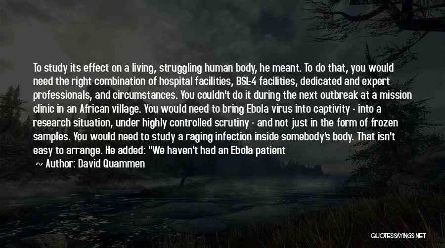 Inside The Human Body Quotes By David Quammen