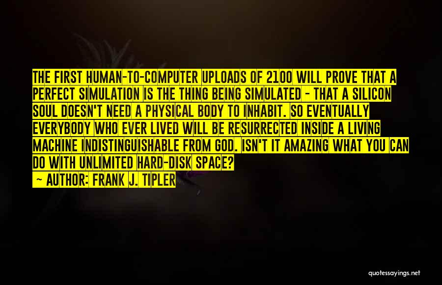 Inside The Human Body Quotes By Frank J. Tipler