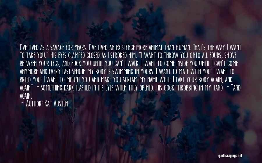 Inside The Human Body Quotes By Kat Austen