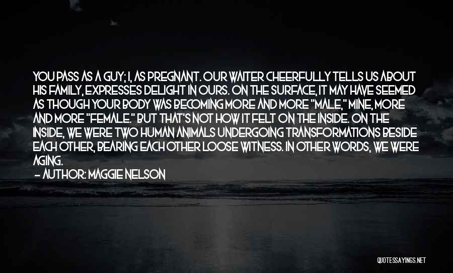 Inside The Human Body Quotes By Maggie Nelson