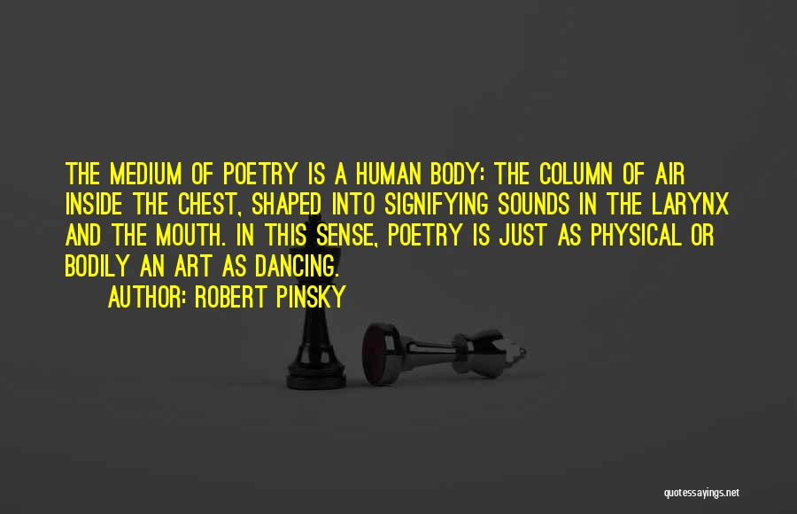Inside The Human Body Quotes By Robert Pinsky