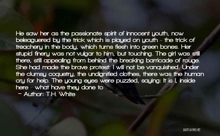 Inside The Human Body Quotes By T.H. White
