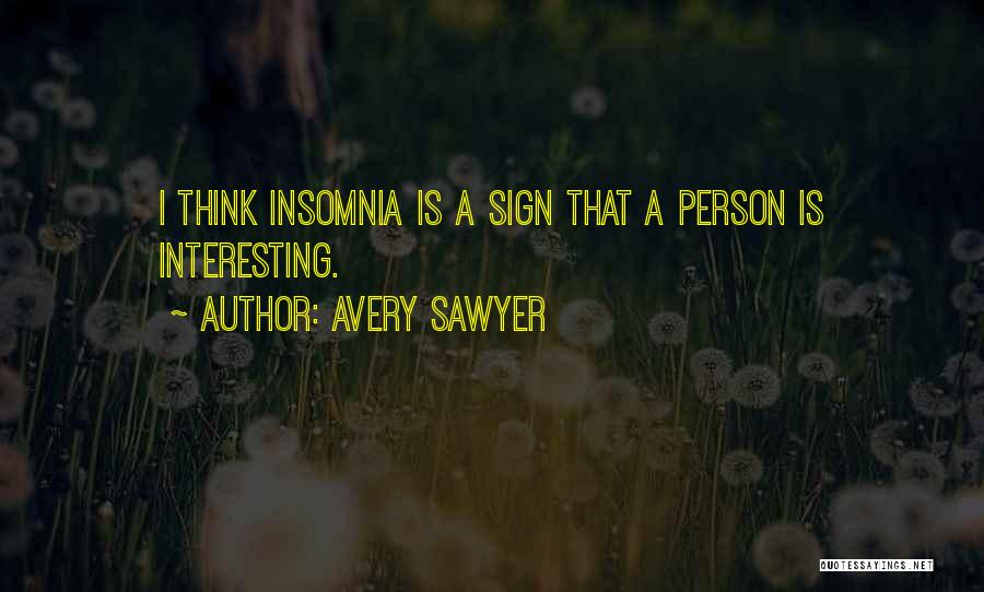 Insomnia Quotes By Avery Sawyer