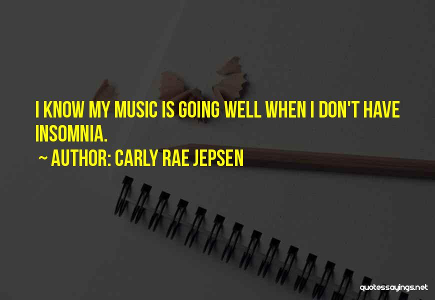 Insomnia Quotes By Carly Rae Jepsen