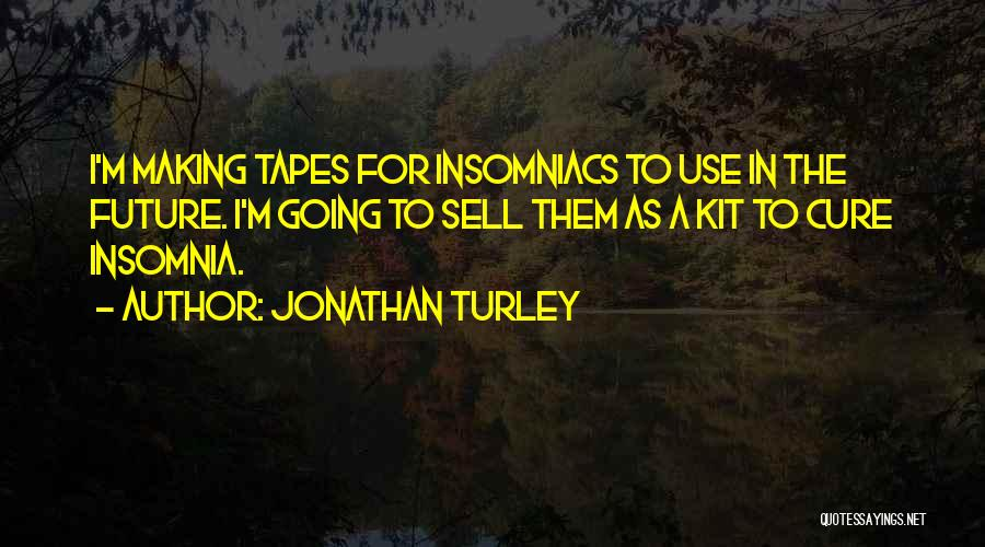 Insomnia Quotes By Jonathan Turley