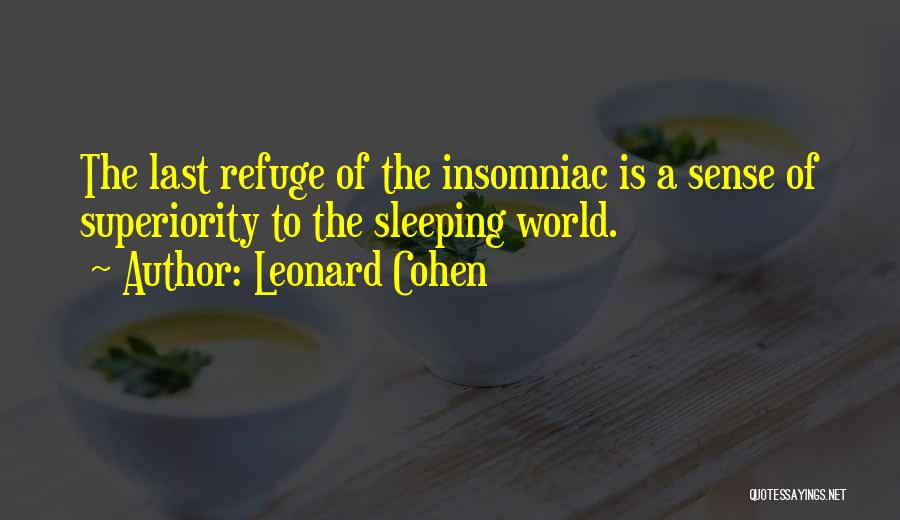 Insomnia Quotes By Leonard Cohen
