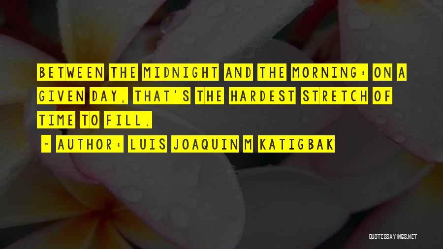 Insomnia Quotes By Luis Joaquin M Katigbak