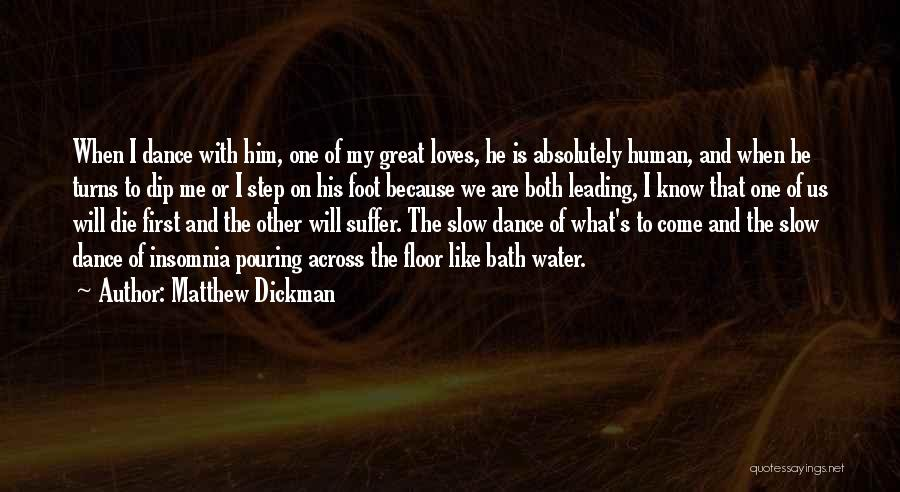 Insomnia Quotes By Matthew Dickman