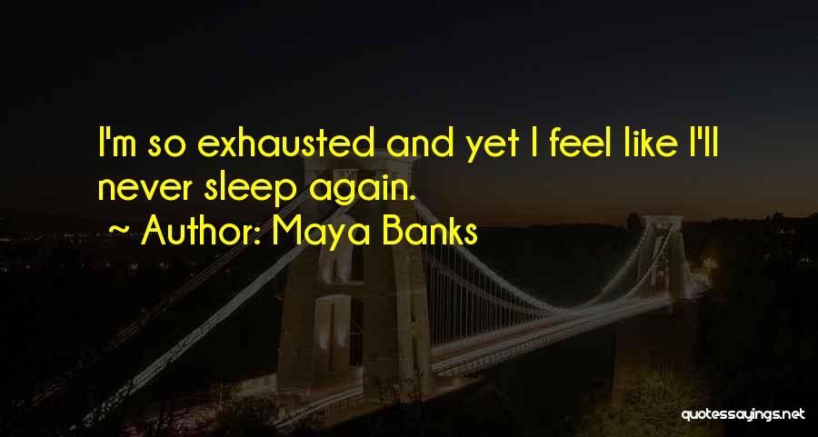 Insomnia Quotes By Maya Banks