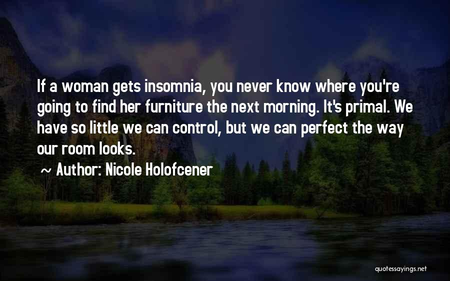 Insomnia Quotes By Nicole Holofcener