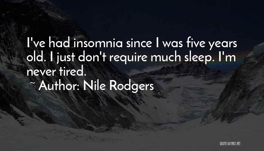 Insomnia Quotes By Nile Rodgers