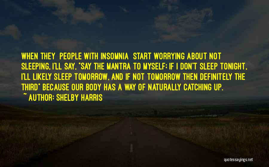 Insomnia Quotes By Shelby Harris
