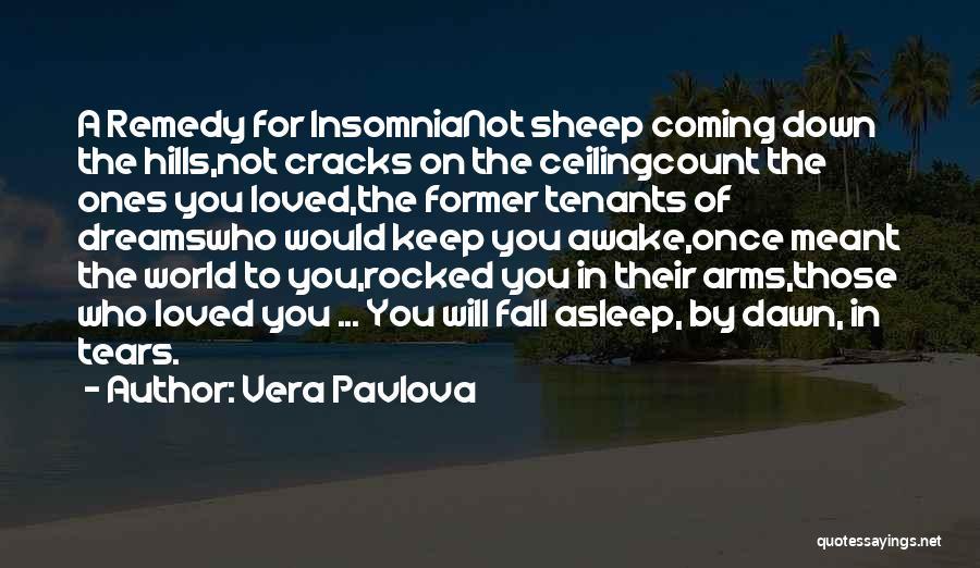 Insomnia Quotes By Vera Pavlova