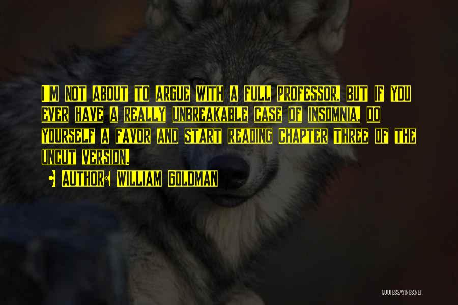 Insomnia Quotes By William Goldman