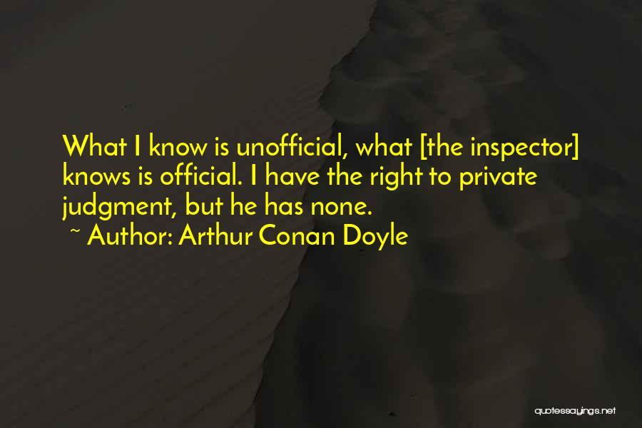 Inspector Quotes By Arthur Conan Doyle