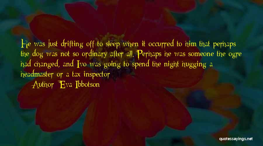 Inspector Quotes By Eva Ibbotson