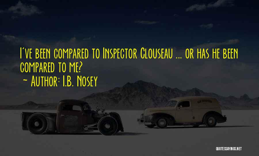 Inspector Quotes By I.B. Nosey