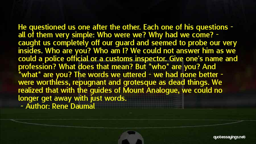 Inspector Quotes By Rene Daumal