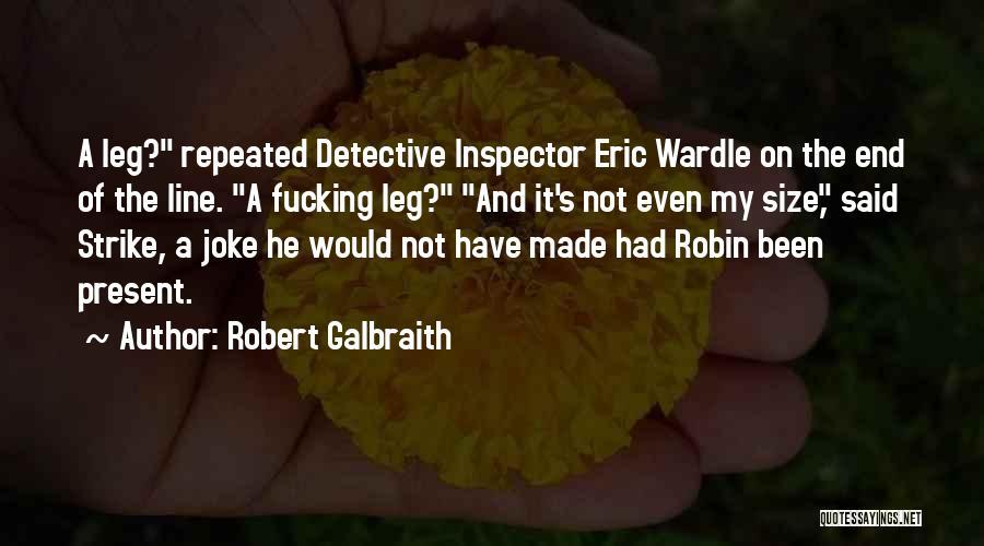 Inspector Quotes By Robert Galbraith