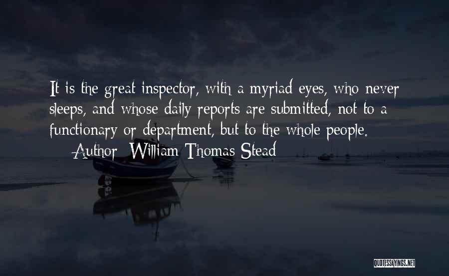Inspector Quotes By William Thomas Stead