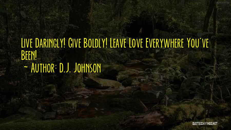 Inspiration Love Quotes By D.J. Johnson