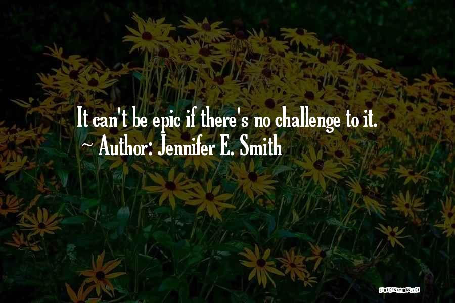 Inspiration Love Quotes By Jennifer E. Smith