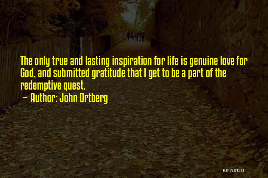 Inspiration Love Quotes By John Ortberg