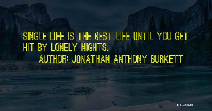 Inspiration Love Quotes By Jonathan Anthony Burkett