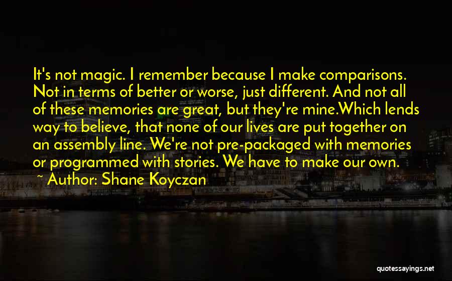 Inspirational Assembly Quotes By Shane Koyczan