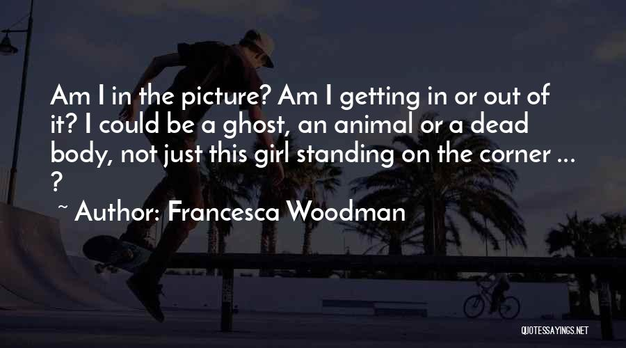 Inspirational Corner Quotes By Francesca Woodman